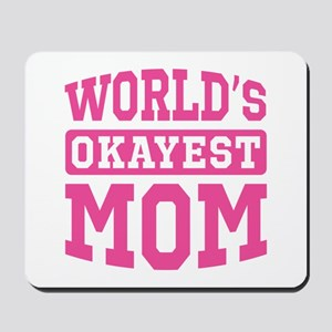 World's Okayest Mom [pink] Mousepad